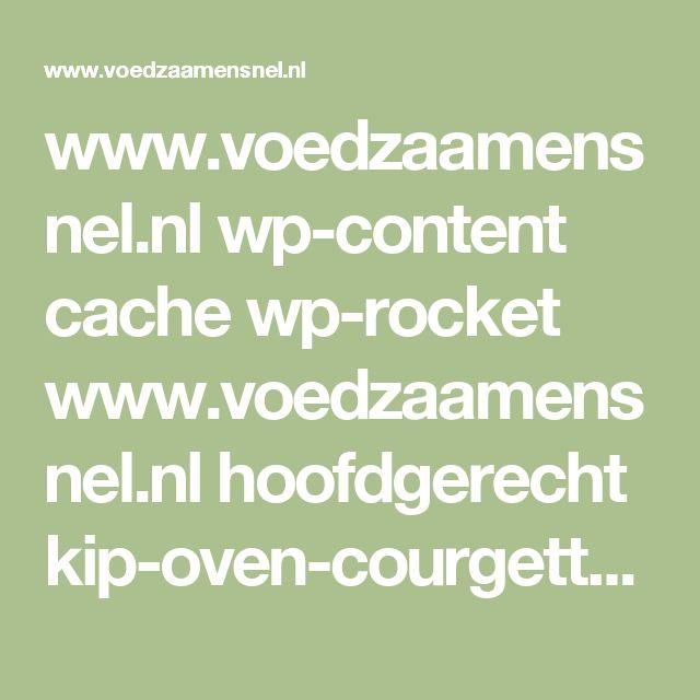 www.voedzaamensnel.nl wp-content cache wp-rocket www.voedzaamensnel.nl hoofdgerecht kip-oven-courgette-en-salie