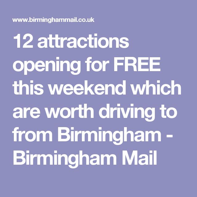 12 attractions opening for FREE this weekend which are worth driving to from Birmingham - Birmingham Mail