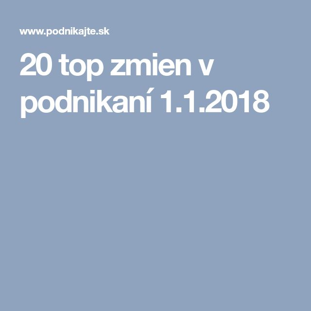 20 top zmien v podnikaní 1.1.2018
