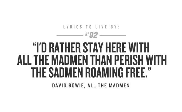 David Bowie on how i feel about my co workers....love you guys & really you have to be crazy to work with us