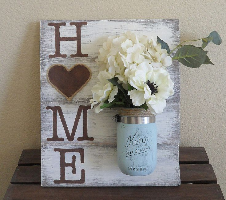 A personal favorite from my Etsy shop https://www.etsy.com/listing/226293294/mason-jar-wood-wall-hanging-home-sign