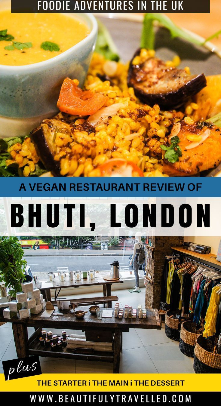 Bhuti Is Definitely The Best Vegan Restaurant In London Don T Believe Me Read This Restaurant Review Once You Are Done Sl Vegan Restaurants Foodie Travel Vegan Teas