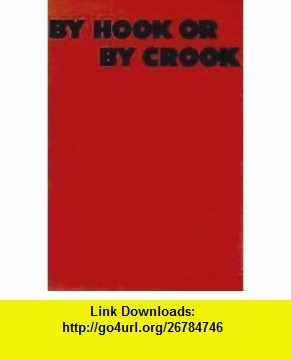 By Hook or By Crook Anthony Gilbert ,   ,  , ASIN: B000S81D64 , tutorials , pdf , ebook , torrent , downloads , rapidshare , filesonic , hotfile , megaupload , fileserve