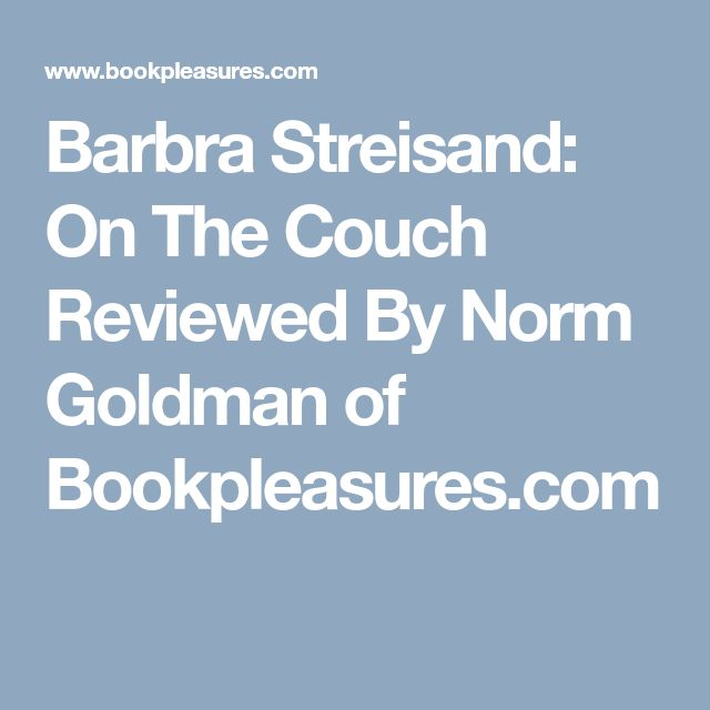 Barbra Streisand: On The Couch Reviewed By Norm Goldman of Bookpleasures.com