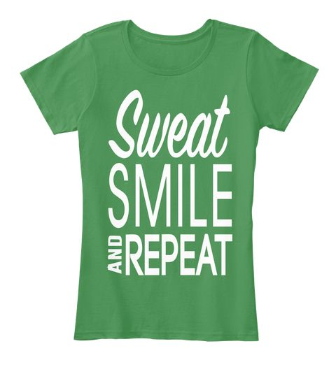 Sweat Smile And Repeat Tee Kelly Green  Women's T-Shirt Front