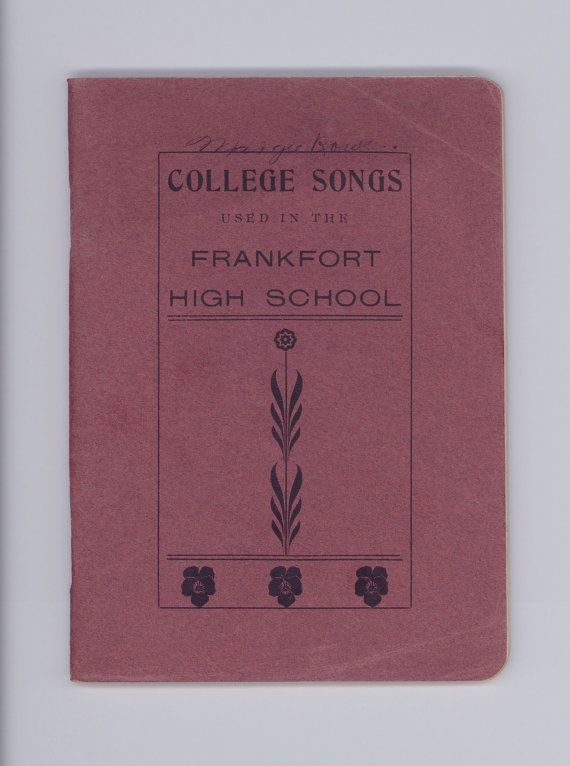 "Frankfort New York. ""College Songs Used in the Frankfort High School"".  Now Frankfort - Schuyler Central high. 1909 Published in Frankfort by J. G. Hardell. Contains the ""Frankfort High School Song"". For sale by Professor Booknoodle $22.00 USD"