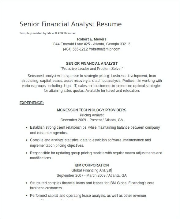 Senior Financial Analyst Resume , Financial Analyst Resume , Are you searching for Financial Analyst resume summary? Take a look at the report below, and read until finish for getting information related to the position.