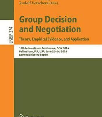 Group Decision And Negotiation. Theory Empirical Evidence And Application PDF