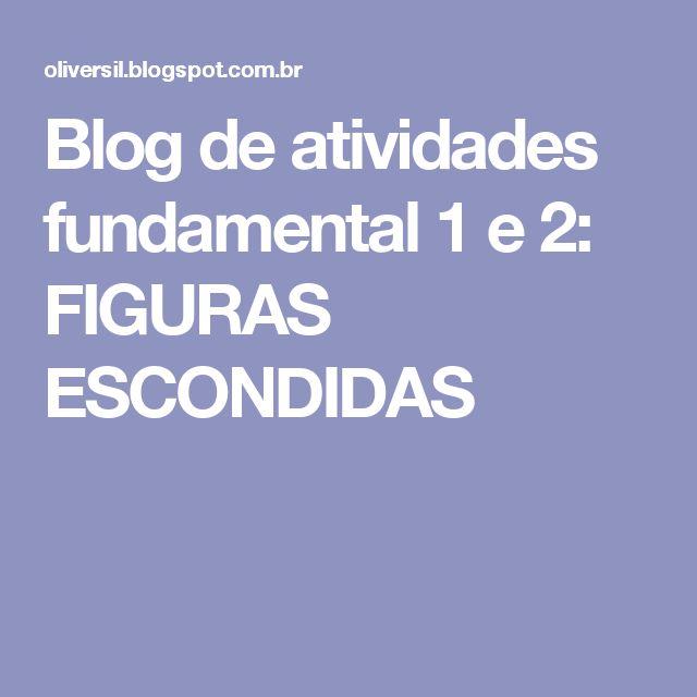 Blog de atividades fundamental 1 e 2: FIGURAS ESCONDIDAS