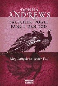 Falscher Vogel fängt den Tod - Donna Andrews - warum gibt es nicht mehr deutsche Bücher von dieser Serie !