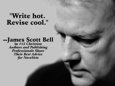 best quotes for writers images writing quotes james scott bell quote from 112 christian authors and publishing professionals share their best advice for