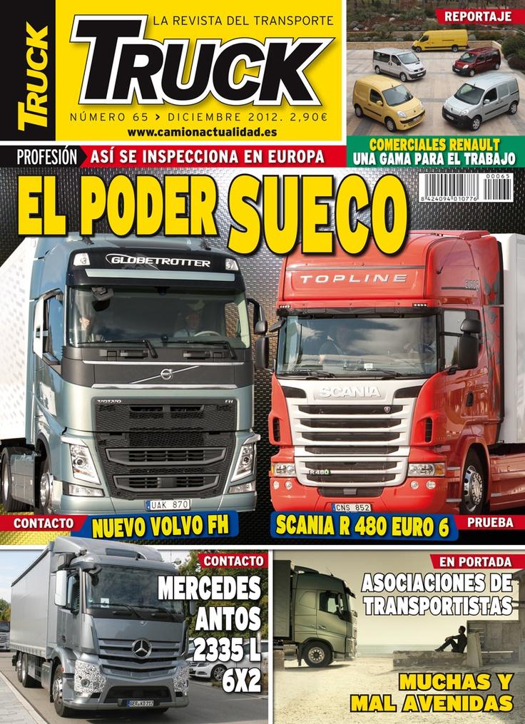 Revista TRUCK Nº 65 - Diciembre 2012  www.camionactualidad.es Comerciales RENAULT Nuevo VOLVO FH Probamos el SCANIA R 480 EURO 6 Mercedes-Benz ANTOS 2335 L 6X2 Asociaciones de Transportistas