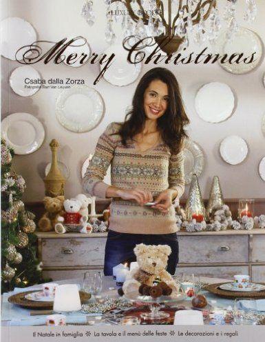 Amazon.it: Merry Christmas - Csaba Dalla Zorza - Libri