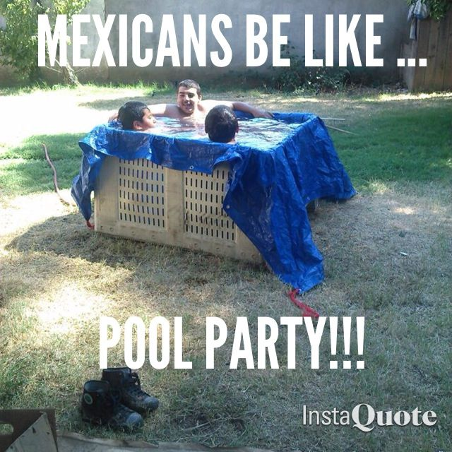 Mexicans be like.....