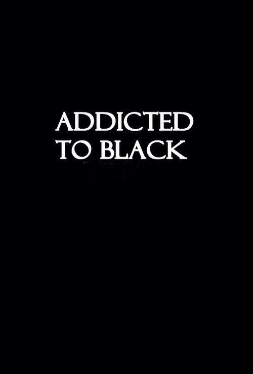 Addicted to black. #wordstoliveby #black