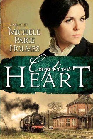 Captive Heart By Michaele Paige Holmes