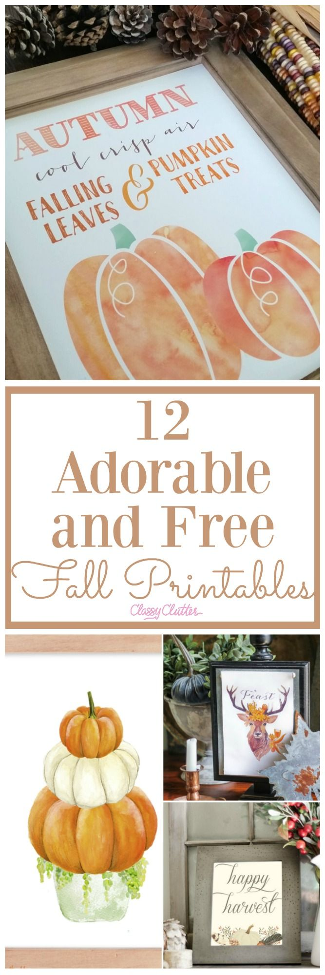 12 adorable and free fall printables that you will love!! Check them all out by clicking! classy Clutter
