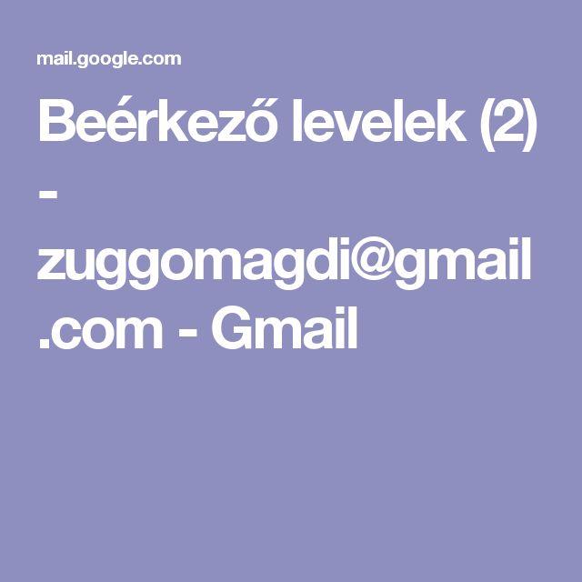 Beérkező levelek (2) - zuggomagdi@gmail.com - Gmail