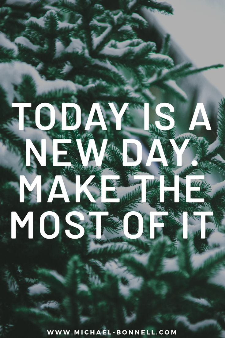 Today Is A New Day And A New Beginning Best Positivity And