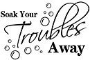 Soak Your Troubles Away With Bubbles Wall Art Sticker Quote Decal Home Decor Hot by Himanjie