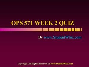 www.StudentWhiz.com Provides University of Phoenix New Course OPS 571 Week 2 Quiz or Knowledge Check Complete Answers just a click away http://goo.gl/d6HQZf