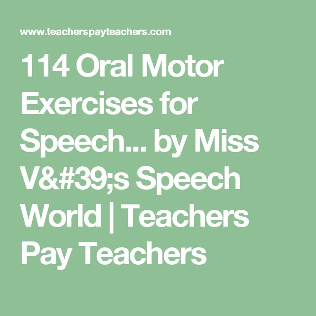 114 Oral Motor Exercises for Speech... by Miss V's Speech World | Teachers Pay Teachers