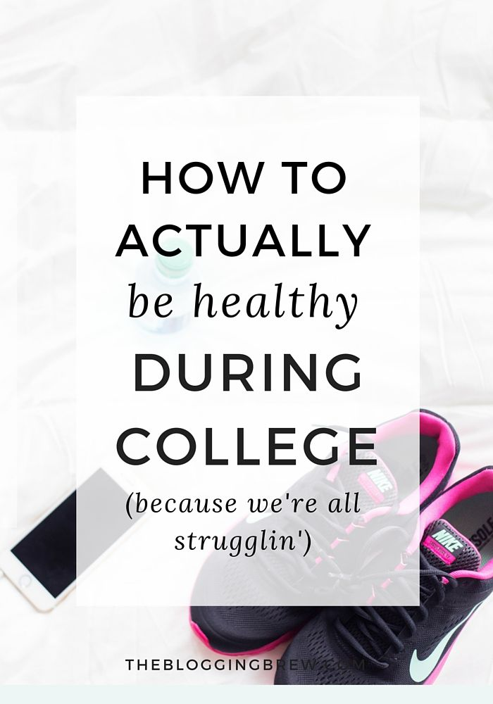 How to actually be healthy during college.