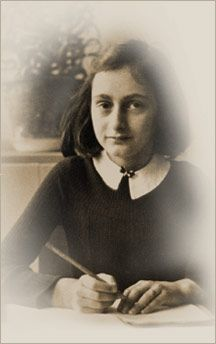 Anne Frank. She inspires me. From her I learned that one person can make a difference. B