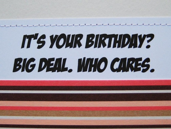 a6a2e4c89d7ed596986df7bc70bd9793--rude-birthday-cards-your-birthday.jpg