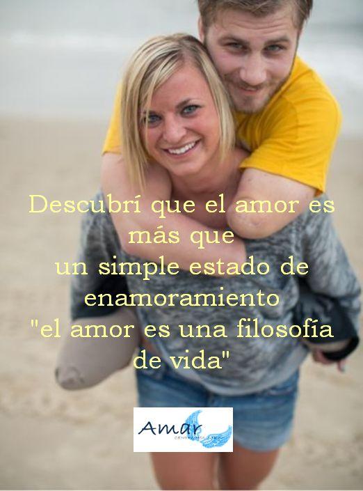 """Descubrí que el amor es más que  un simple estado de enamoramiento """"el amor es una filosofía de vida"""""""