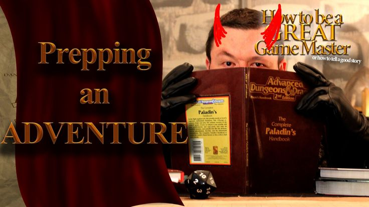 Great GM: How to prepare an adventure for your Role Playing game - RPG G...