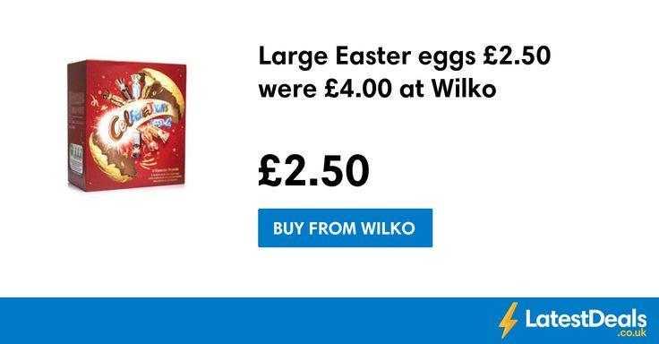 Large Easter eggs £2.50 were £4.00 at Wilko