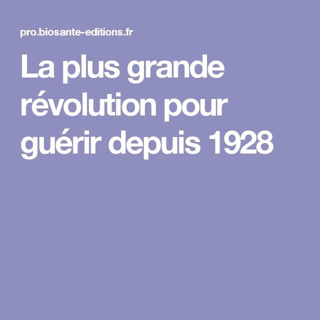 La plus grande révolution pour guérir depuis 1928
