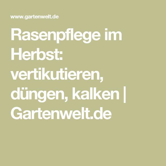 Rasenpflege im Herbst: vertikutieren, düngen, kalken | Gartenwelt.de