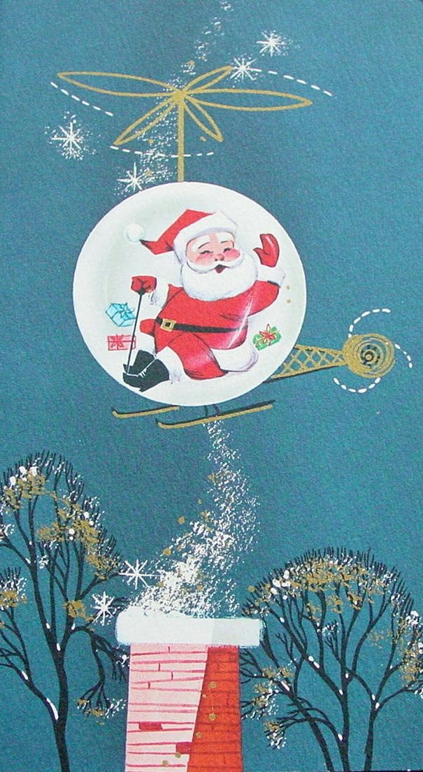 Vintage Christmas card-nice little Santa-copter! So that's how he's getting around now days.