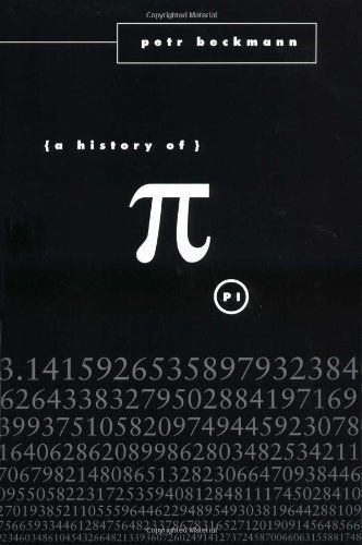 A History of Pi: Petr Beckmann: 9780312381851: Amazon.com: Books