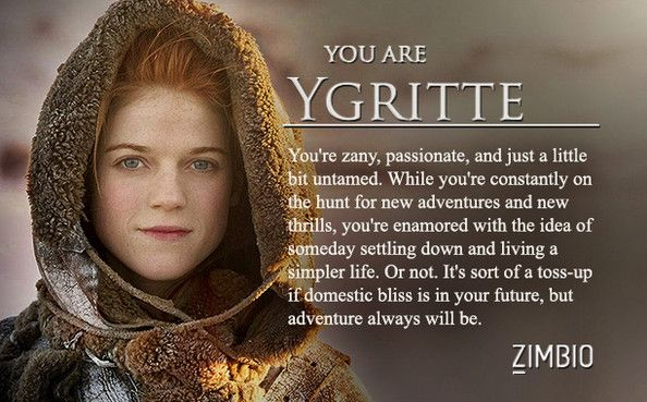 Which 'Game of Thrones' Character Are You? Haha could totally see it. Plus she got Jon Snow. ;)