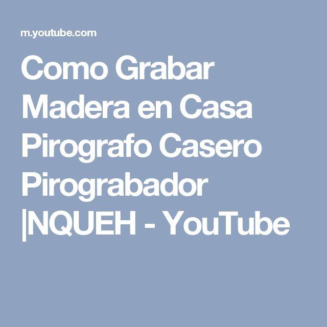 Como Grabar Madera en Casa Pirografo Casero  Pirograbador  |NQUEH - YouTube