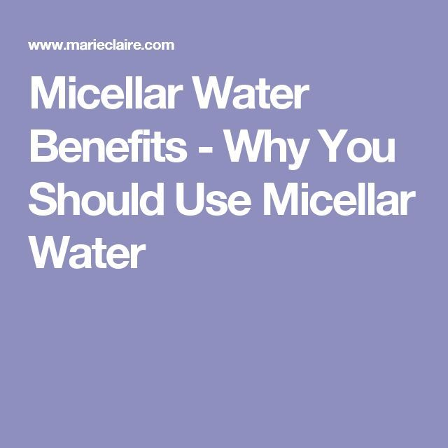 Micellar Water Benefits - Why You Should Use Micellar Water