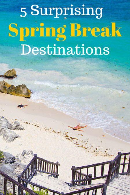 Five Surprising Spring Break Destinations.