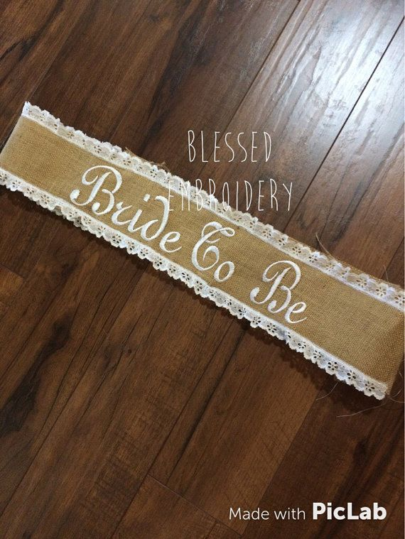 Burlap bride to be sash by BlessedEmbroidery95 on Etsy