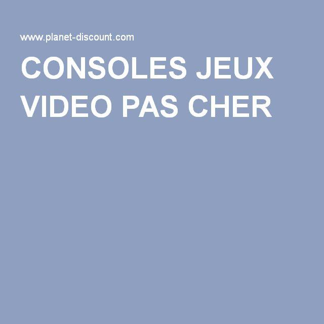 CONSOLES JEUX VIDEO PAS CHER