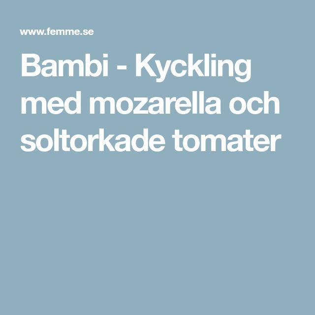 Bambi - Kyckling med mozarella och soltorkade tomater