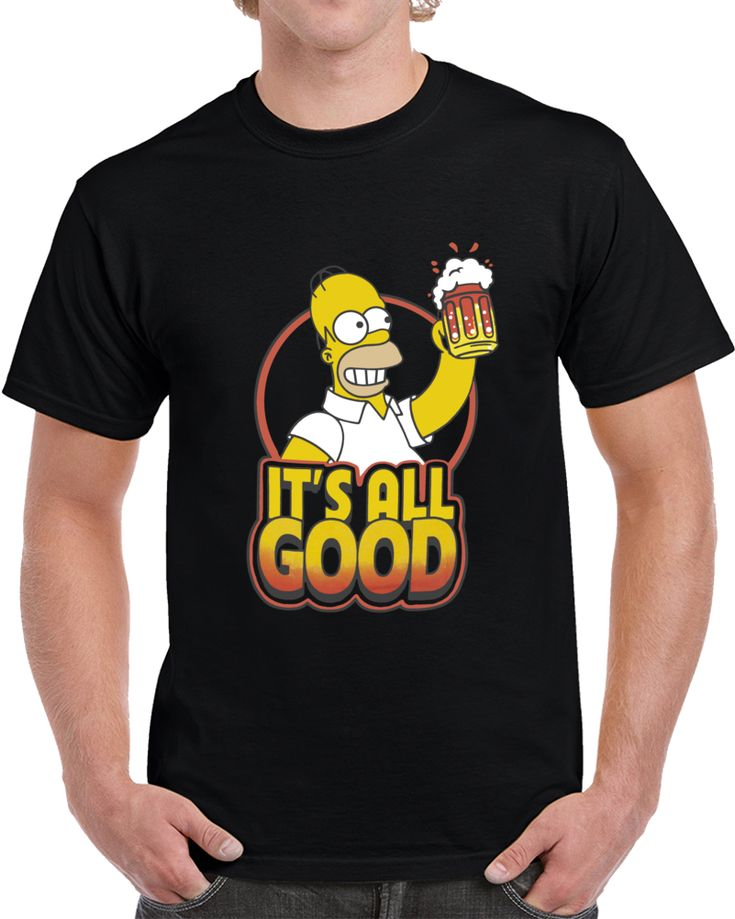 It's All Good Homer Simpson Beer  T Shirt