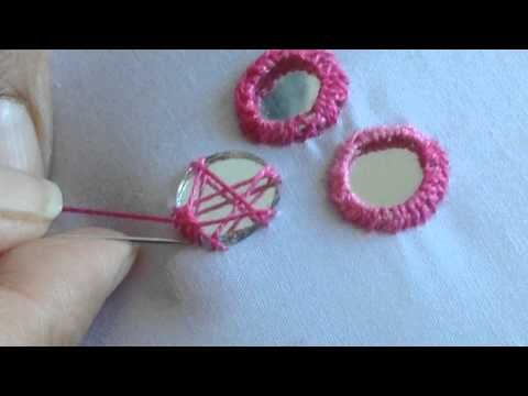 ▶ Hand Embroidery: Mirror Work - YouTube  This instructional video is not in english but it is clearly shown how to do this type of embroidery