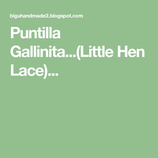 Puntilla Gallinita...(Little Hen Lace)...