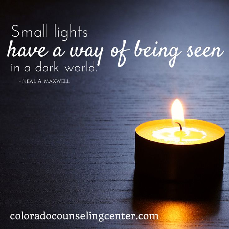 """""""Small lights have a way of being seen in a dark world ..."""
