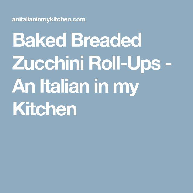 Baked Breaded Zucchini Roll-Ups - An Italian in my Kitchen