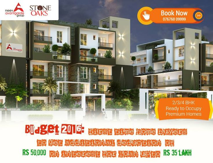 Planning to buy your first home in Bangalore? Consider #StoneOaks, a ready-to-occupy Premium apartment project on Hosa Road, Off Hosur Road in Bangalore #Budget2016 has made the deal sweeter with an additional deduction of 50K on Interest for loans upto 35Lakhs.  For a Site Visit & Project Brochure Call: +91 76760 09999 or visit http://neevavantgarde.com/stone-oaks #readytooccupy #premiumapartments #homeloans