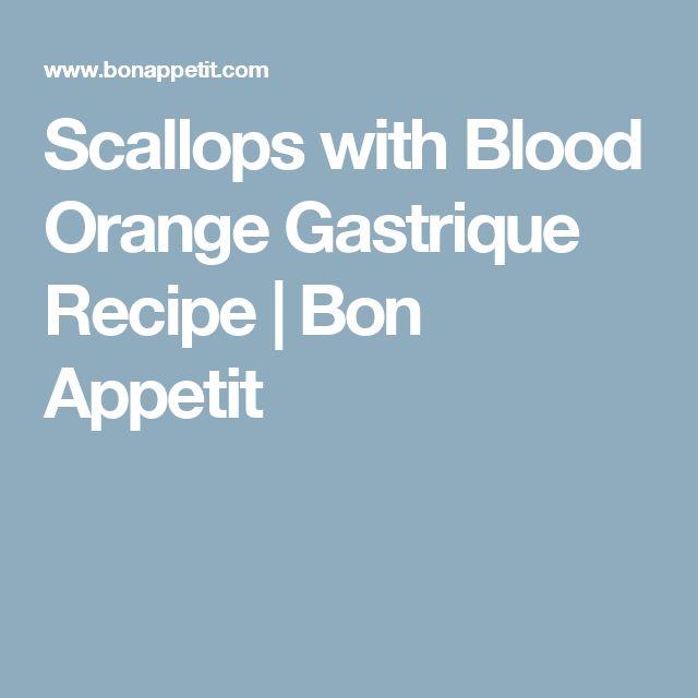 Scallops with Blood Orange Gastrique Recipe   Bon Appetit